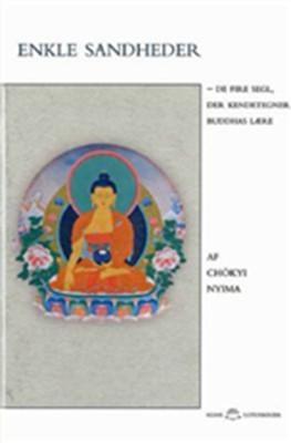 Enkle sandheder Rinpoche Chökyi Chökyi Nyima 9788779553927