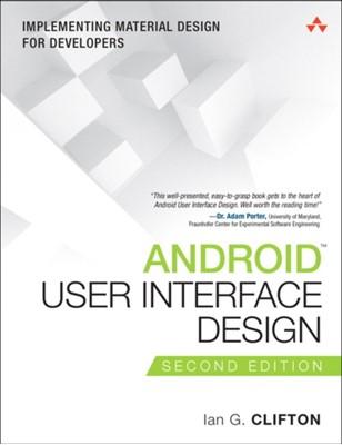 Android User Interface Design Ian G. Clifton, Ian Clifton 9780134191409