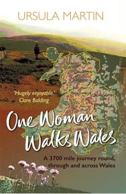 One Woman Walks Wales Ursula Martin 9781909983601
