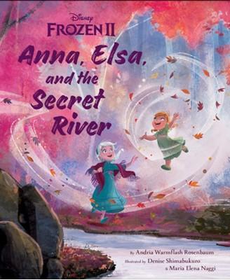 Frozen 2: Anna, Elsa, And The Secret River Disney Book Group, Andria Warmflash Rosenbaum 9781368043625
