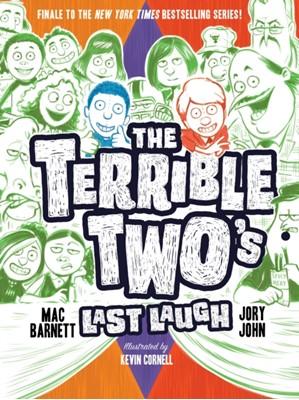 The Terrible Two's Last Laugh Mac Barnett, Jory John 9781419736216