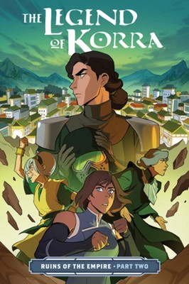 Legend Of Korra, The: Ruins Of The Empire Part Two Michael Dante DiMartino 9781506708959