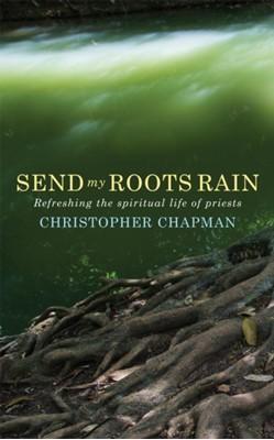 Send My Roots Rain Christopher Chapman 9781786222190