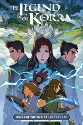The Legend Of Korra: Ruins Of The Empire Part 3 Michelle Wong, Michael Dante DiMartino, Vivian Ng 9781506708966