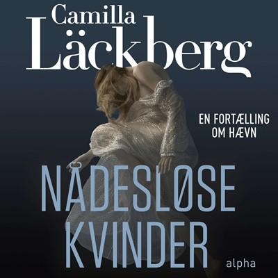 Nådesløse kvinder Camilla Läckberg 9788793983137