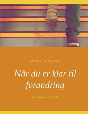 Når du er klar til forandring Martin Jensby Jørgensen 9788743064701