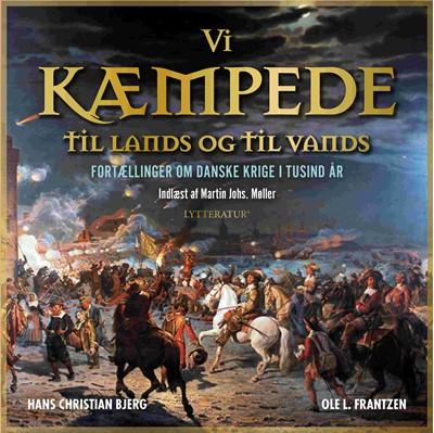 Vi kæmpede til lands og til vands Hans Christian Bjerg, Ole L. Frantzen 9788770304764