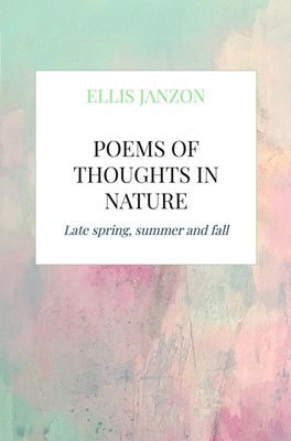 Poems of thoughts in nature Ellis Janzon 9788771433456