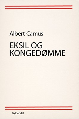 Eksil og kongedømme Albert Camus 9788702298758