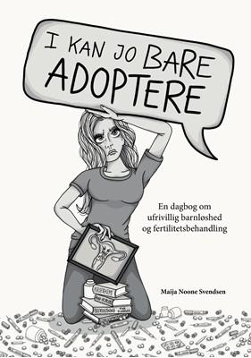 I kan jo bare adoptere Maija Noone Svendsen 9788743064824