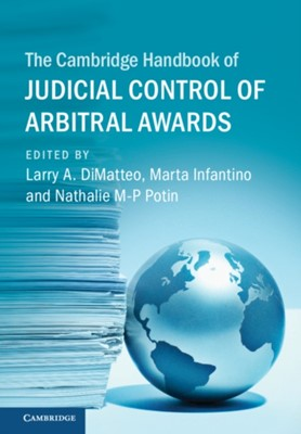 The Cambridge Handbook of Judicial Control of Arbitral Awards  9781108488617