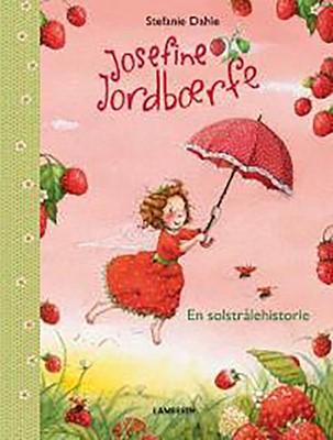 Josefine Jordbærfe - En solstrålehistorie Stefanie Dahle 9788772246314