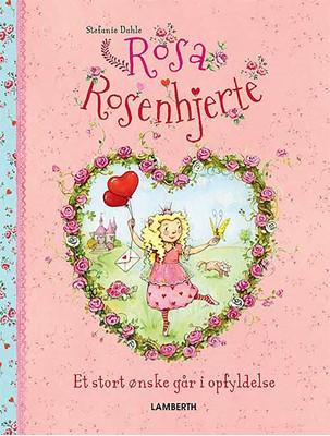 Rosa Rosenhjerte - Et stort ønske går i opfyldelse Jutta Langreuter 9788772246369