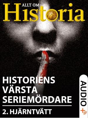 Historiens värsta seriemördare 2 Torsten  Weper, Morten Rendsmark, Jan Ingar Thon, Stine Overbye, Allt Om Historia 9788253543499