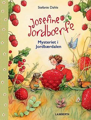Josefine Jordbærfe - Mysteriet i Jordbærdalen Stefanie Dahle 9788772246352