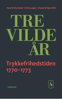 Tre vilde år Frederik Stjernfelt, Henrik Horstbøll, Ulrik Langen 9788702320725