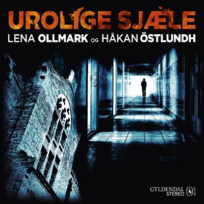 Urolige sjæle Lena Ollmark, Håkan Östlundh 9788702317695