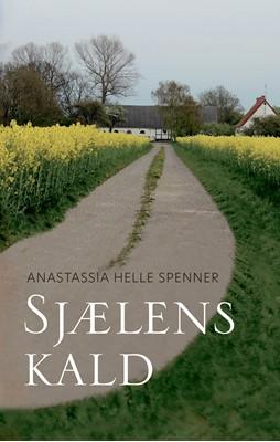 Sjælens kald Anastassia Helle Spenner 9788794049726