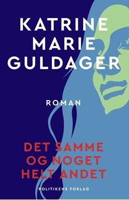 Det samme og noget helt andet Katrine Marie Guldager 9788740064667