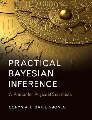 Practical Bayesian Inference Coryn A. L. (Max-Planck-Institut fur Astronomie Bailer-Jones 9781316642214