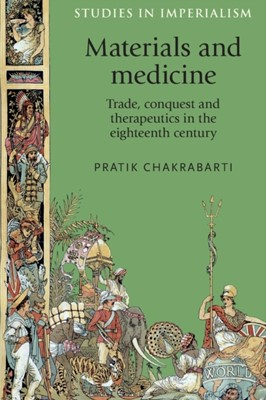 Materials and Medicine Pratik Chakrabarti 9780719096549