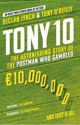 Tony 10 Tony O'Reilly, Declan Lynch 9780717185603