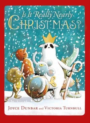 Is it Really Nearly Christmas? Joyce Dunbar 9781444931730