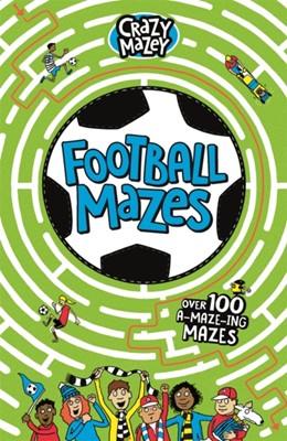 Football Mazes Andrew Pinder, Gareth Moore 9781780556666