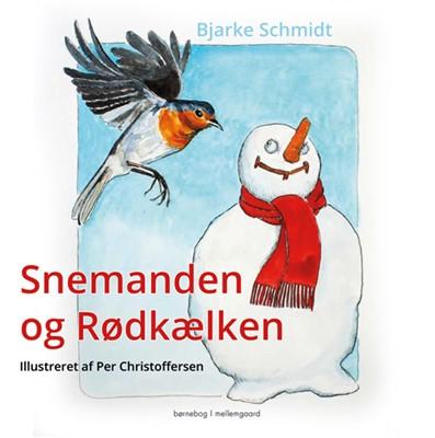 Snemanden og Rødkælken Bjarke Schmidt 9788772372853