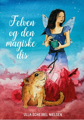 Felven og den magiske dis Ulla Schejbel Nielsen 9788743064985