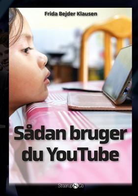 Sådan bruger du YouTube Frida Bejder Klausen 9788775491193
