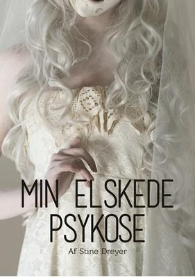 Min elskede psykose Stine  Dreyer 9788793377189