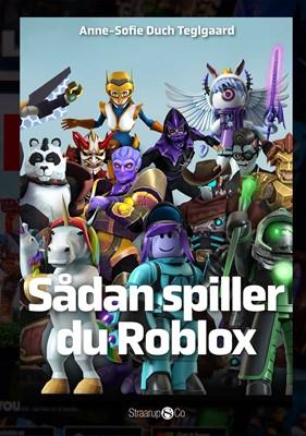 Sådan spiller du Roblox Anne-Sofie Duch Teglgaard 9788775491209