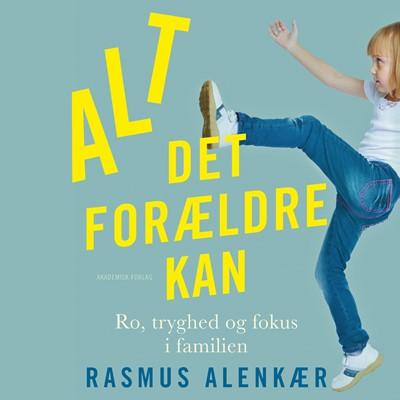 Alt det forældre kan Rasmus Alenkær 9788726741223