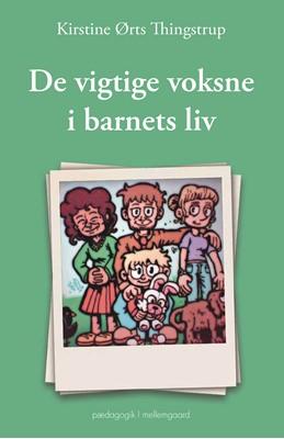 De vigtige voksne i barnets liv Kirstine Ørts  Thingstrup 9788772374864