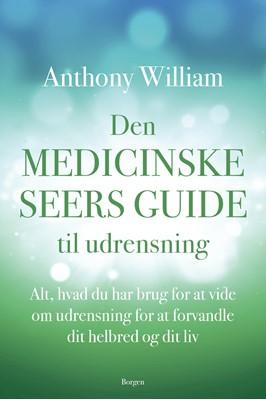 Den medicinske seers guide til udrensning Anthony William 9788702301083