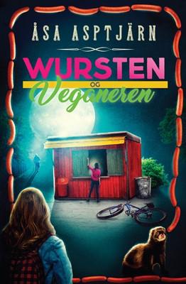 Wursten og veganeren Åsa  Asptjärn 9788779165540