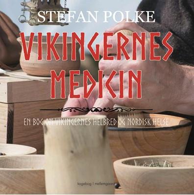 Vikigernes medicin Stefan  Polke 9788772374932