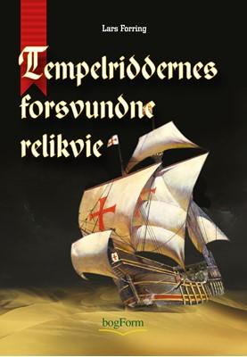 Tempelriddernes forsvundne relikvie Lars Forring 9788791699832