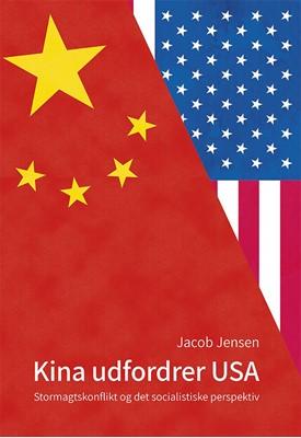 Kina udfordrer USA Jacob Jensen 9788793804661