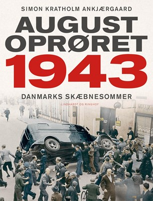 Augustoprøret 1943 Simon Ankjærgaard 9788711983379