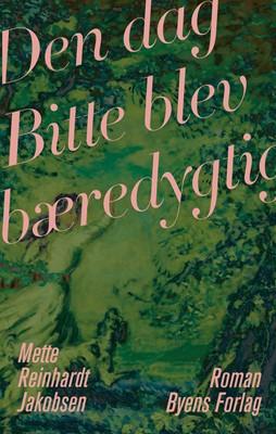 Den dag Bitte blev bæredygtig Mette  Reinhardt Jakobsen 9788794084185