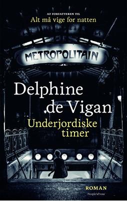 Underjordiske timer Delphine de Vigan 9788772381534
