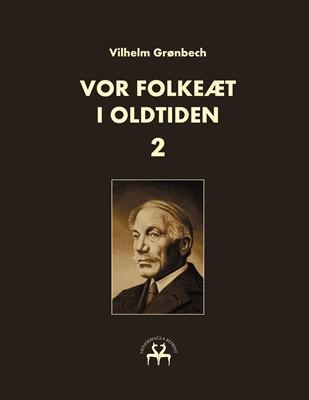 Vor folkeæt i oldtiden - II Heimskringla Reprint, Vilhelm Grønbech 9788743065012