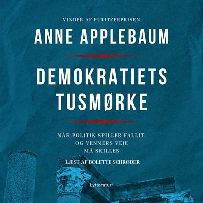 Demokratiets tusmørke Anne Applebaum 9788770305600