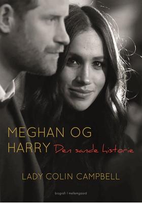 Meghan og Harry - Den sande historie Lady Colin  Campbell 9788772374789