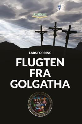 Flugten fra Golgatha Lars Forring 9788791699856
