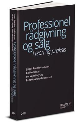 Professionel rådgivning og salg Bent Warming-Rasmussen, Jesper Raalskov, Bo Mortensen, Per Vagn Freytag 9788761941541