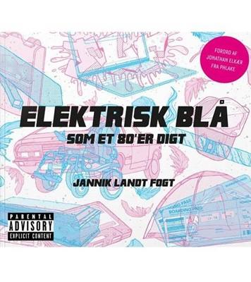 Elektrisk blå som et 80'er digt Jannik Land Fogt, Jannik Landt Fogt 9788797191521