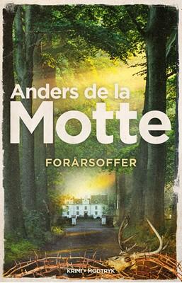 Forårsoffer Anders De la Motte 9788770074483